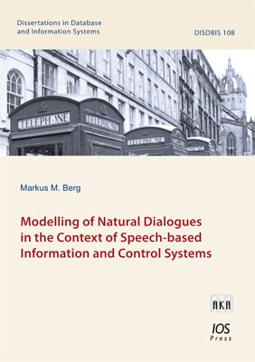Modelling of Natural Dialogues in the Context of Speech-based Information and Control Systems